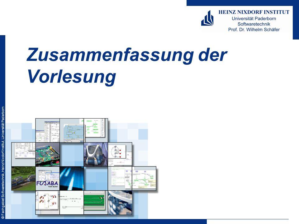 © Fachgebiet Softwaretechnik, Heinz Nixdorf Institut, Universität Paderborn Zusammenfassung der Vorlesung