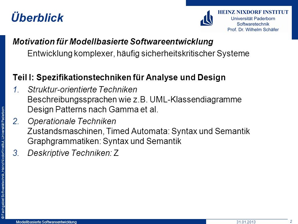 © Fachgebiet Softwaretechnik, Heinz Nixdorf Institut, Universität Paderborn 2 Modellbasierte Softwareentwicklung31.01.2013 Überblick Motivation für Mo