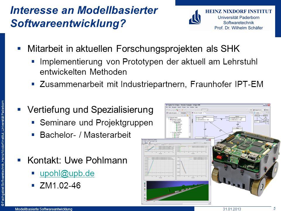 © Fachgebiet Softwaretechnik, Heinz Nixdorf Institut, Universität Paderborn 5 Interesse an Modellbasierter Softwareentwicklung? Mitarbeit in aktuellen