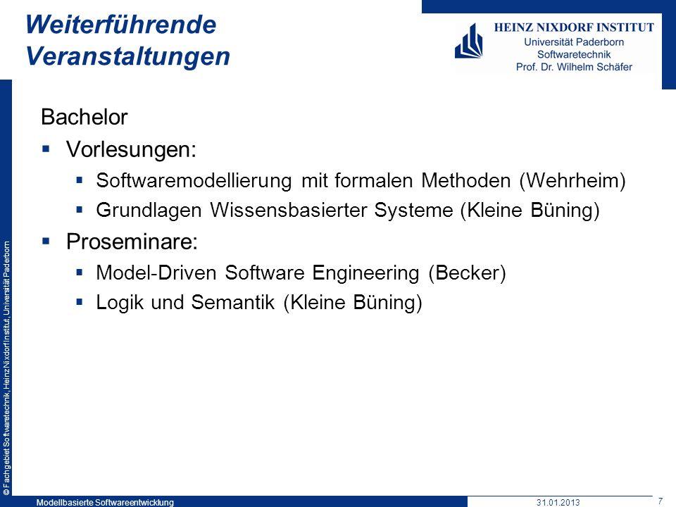 © Fachgebiet Softwaretechnik, Heinz Nixdorf Institut, Universität Paderborn 7 Weiterführende Veranstaltungen Bachelor Vorlesungen: Softwaremodellierun