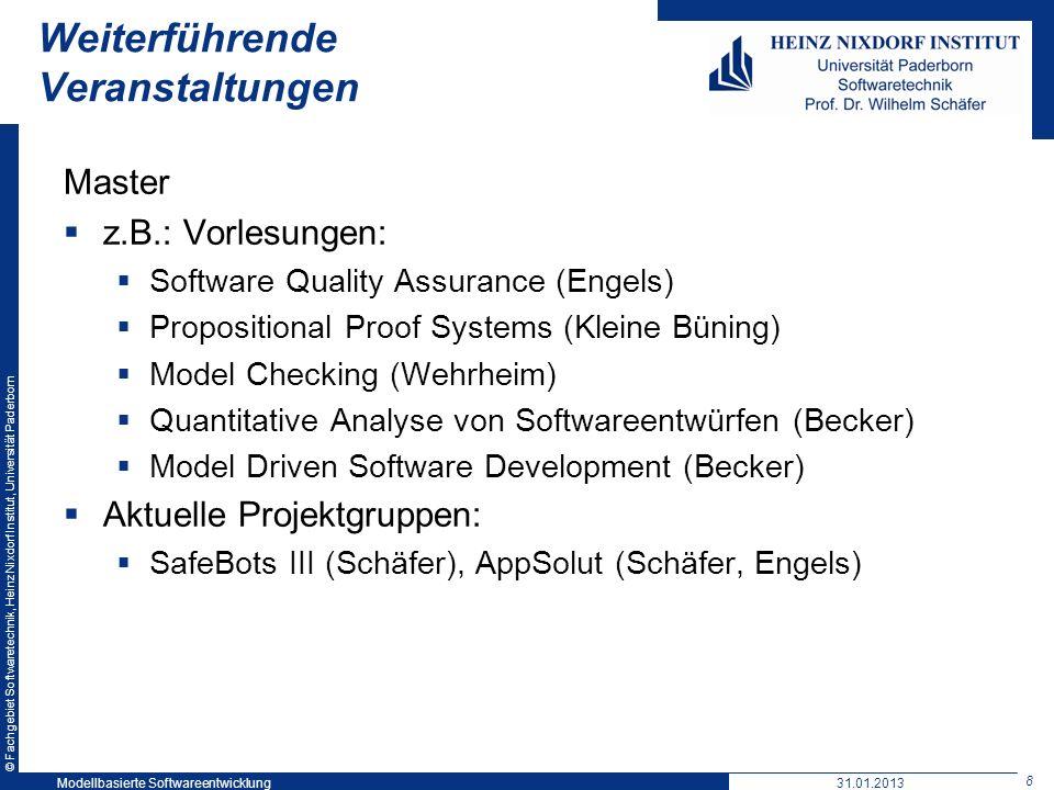 © Fachgebiet Softwaretechnik, Heinz Nixdorf Institut, Universität Paderborn 8 Weiterführende Veranstaltungen Master z.B.: Vorlesungen: Software Qualit