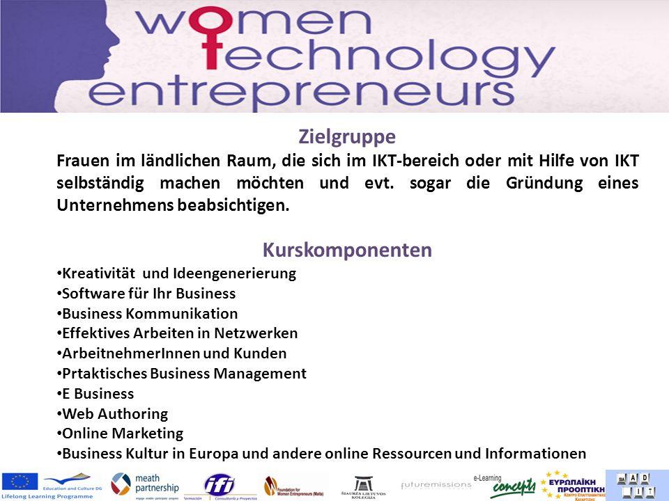 Zielgruppe Frauen im ländlichen Raum, die sich im IKT-bereich oder mit Hilfe von IKT selbständig machen möchten und evt.