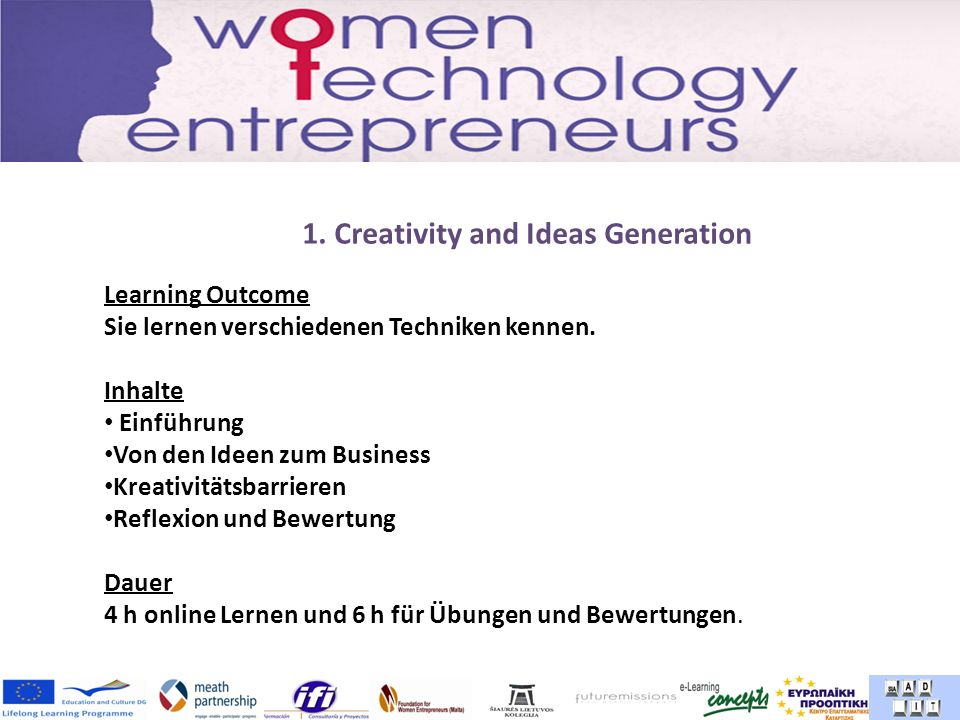 1. Creativity and Ideas Generation Learning Outcome Sie lernen verschiedenen Techniken kennen.