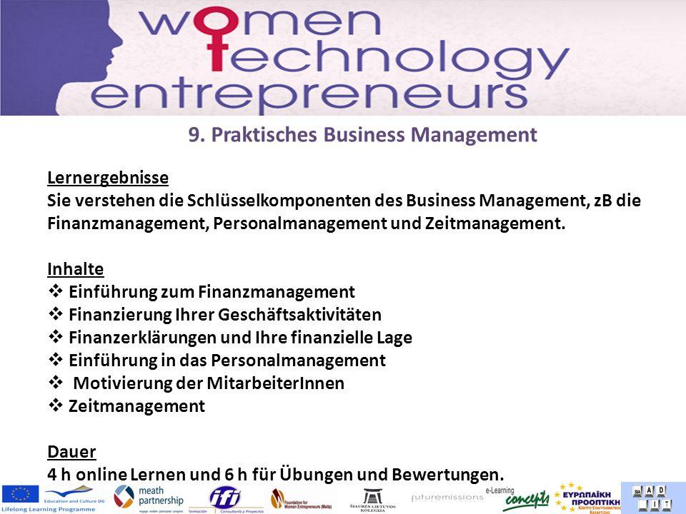 9. Praktisches Business Management Lernergebnisse Sie verstehen die Schlüsselkomponenten des Business Management, zB die Finanzmanagement, Personalman