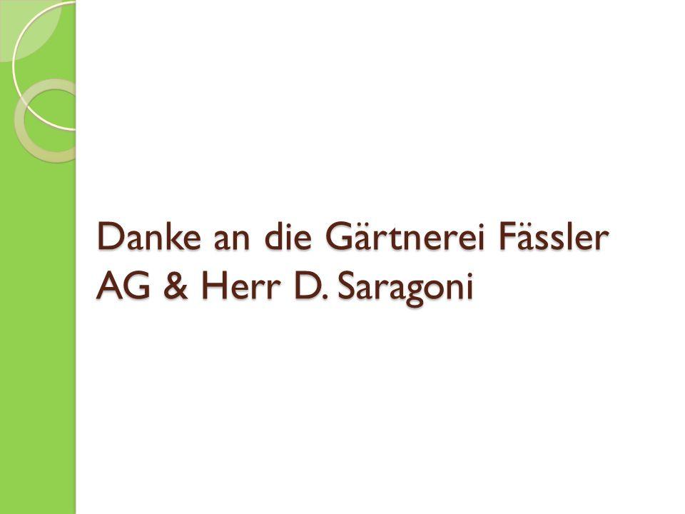 Danke an die Gärtnerei Fässler AG & Herr D. Saragoni