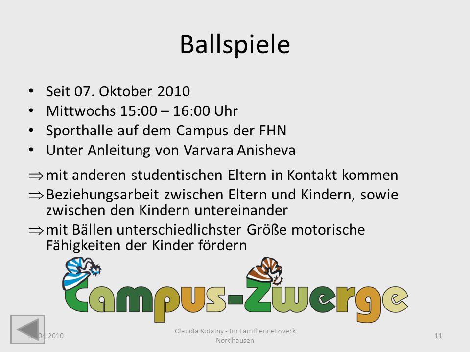 Ballspiele Seit 07. Oktober 2010 Mittwochs 15:00 – 16:00 Uhr Sporthalle auf dem Campus der FHN Unter Anleitung von Varvara Anisheva mit anderen studen