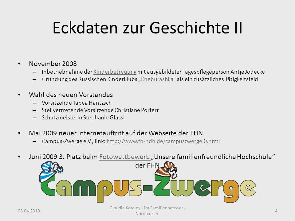 Eckdaten zur Geschichte II November 2008 – Inbetriebnahme der Kinderbetreuung mit ausgebildeter Tagespflegeperson Antje JödeckeKinderbetreuung – Gründ