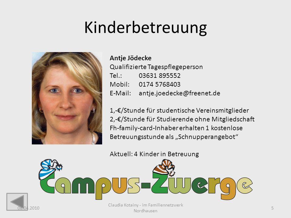 Kinderbetreuung Antje Jödecke Qualifizierte Tagespflegeperson Tel.: 03631 895552 Mobil: 0174 5768403 E-Mail: antje.joedecke@freenet.de 1,-/Stunde für
