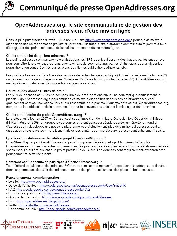 Pressemitteilung OpenAddresses.org OpenAddresses.org, die Webseite für offene und freie geokodierte Adressdaten Das Ziel der nach dem Prinzip von Web 2.0 erstellten Seite http://www.openaddresses.org ist freie, im Sinne von offen und kostenlos, geokodierte Adressdaten zur Verfügung zu stellen.