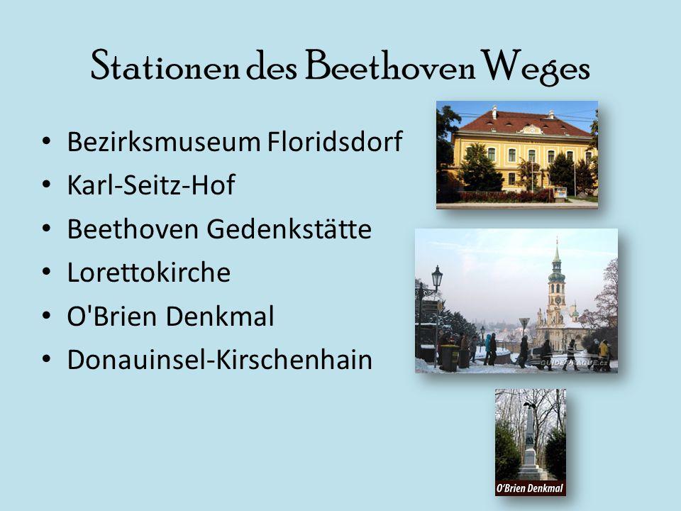 Stationen des Beethoven Weges Bezirksmuseum Floridsdorf Karl-Seitz-Hof Beethoven Gedenkstätte Lorettokirche O'Brien Denkmal Donauinsel-Kirschenhain