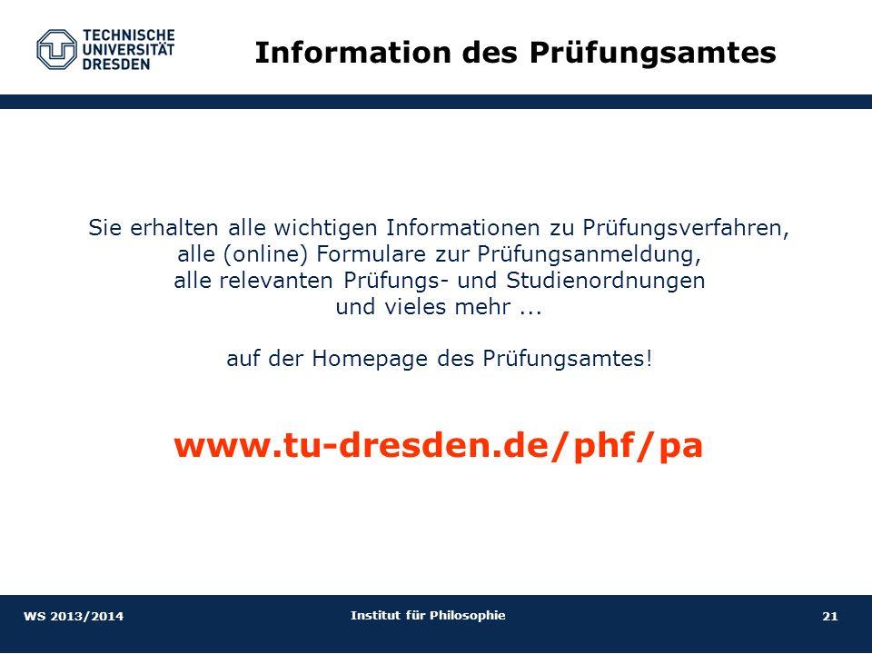 21 Institut für Philosophie Information des Prüfungsamtes Sie erhalten alle wichtigen Informationen zu Prüfungsverfahren, alle (online) Formulare zur