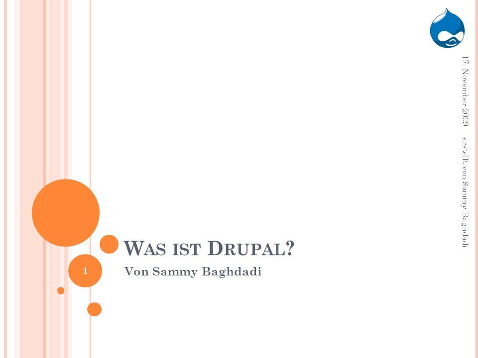 W AS IST D RUPAL ? Von Sammy Baghdadi 17. November 2009 1 erstellt von Sammy Baghdadi