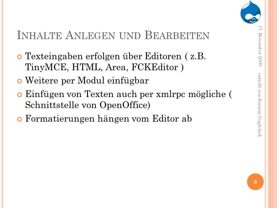 I NHALTE A NLEGEN UND B EARBEITEN Texteingaben erfolgen über Editoren ( z.B. TinyMCE, HTML, Area, FCKEditor ) Weitere per Modul einfügbar Einfügen von