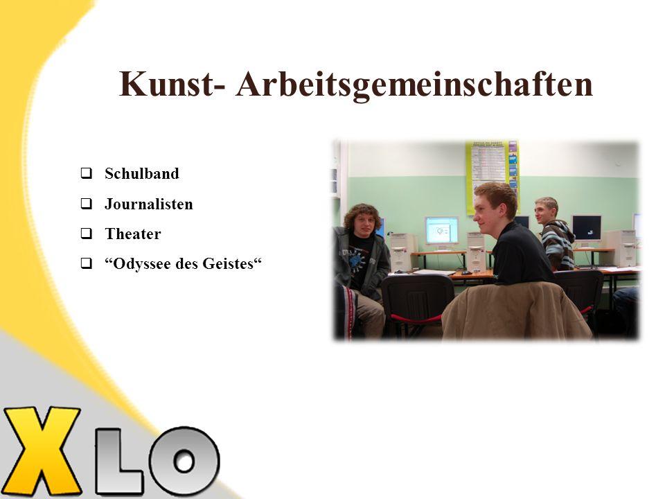 Kunst- Arbeitsgemeinschaften Schulband Journalisten Theater Odyssee des Geistes