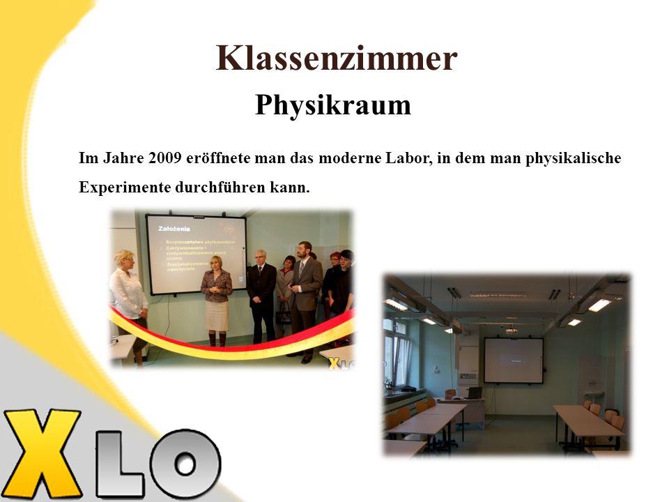 Klassenzimmer Physikraum Im Jahre 2009 eröffnete man das moderne Labor, in dem man physikalische Experimente durchführen kann.
