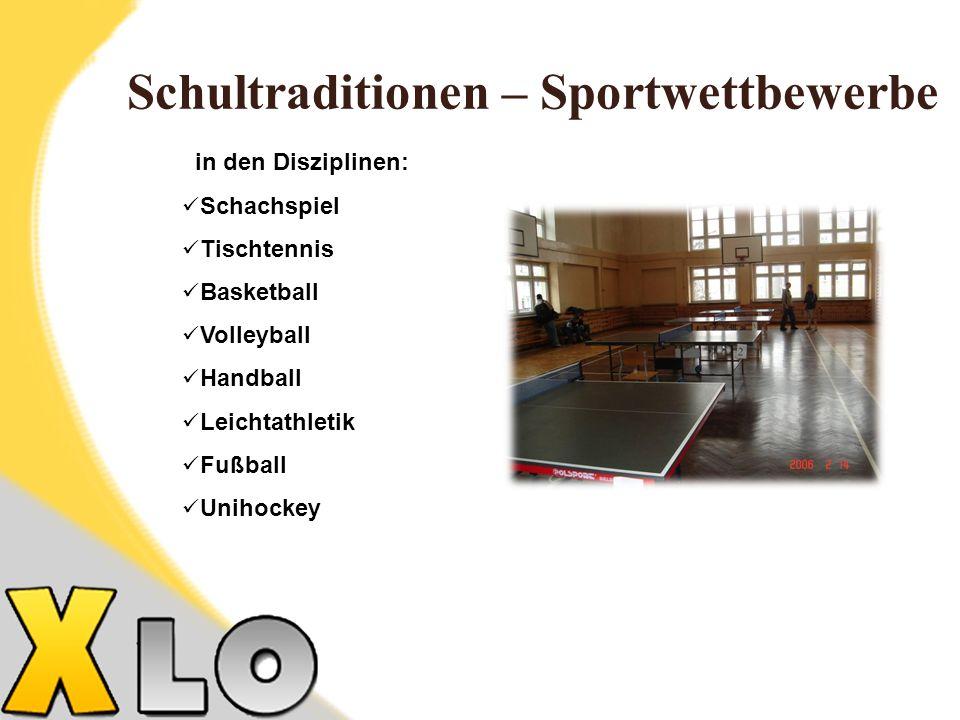 Schultraditionen – Sportwettbewerbe in den Disziplinen: Schachspiel Tischtennis Basketball Volleyball Handball Leichtathletik Fußball Unihockey