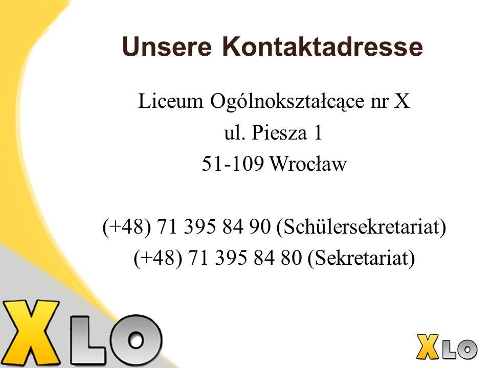 Unsere Kontaktadresse Liceum Ogólnokształcące nr X ul.