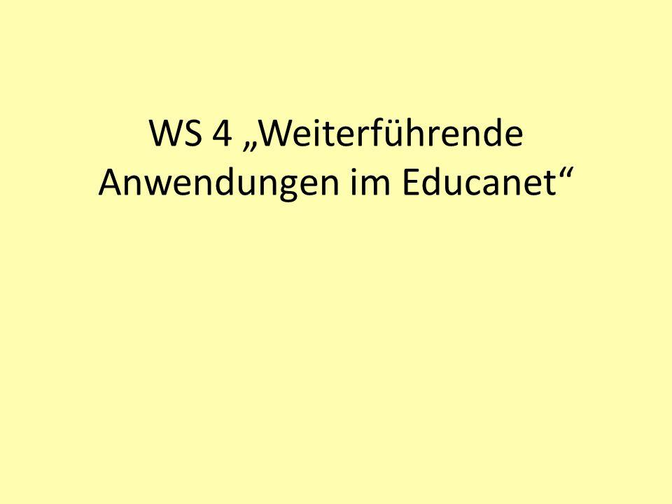 WS 4 Weiterführende Anwendungen im Educanet
