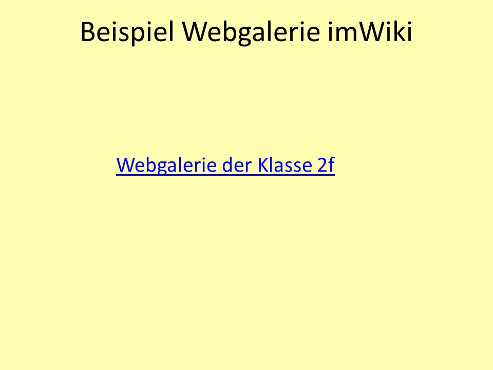 Beispiel Webgalerie imWiki Webgalerie der Klasse 2f