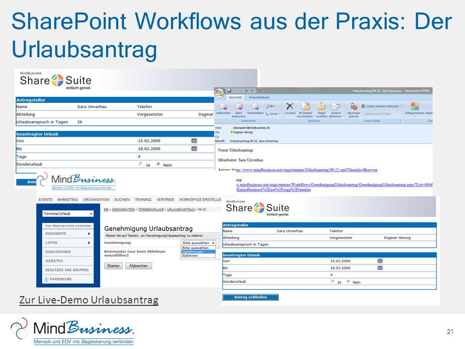 SharePoint Workflows aus der Praxis: Der Urlaubsantrag 21 Zur Live-Demo Urlaubsantrag