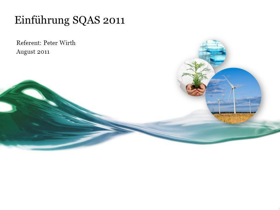 Einführung SQAS 2011 Referent: Peter Wirth August 2011