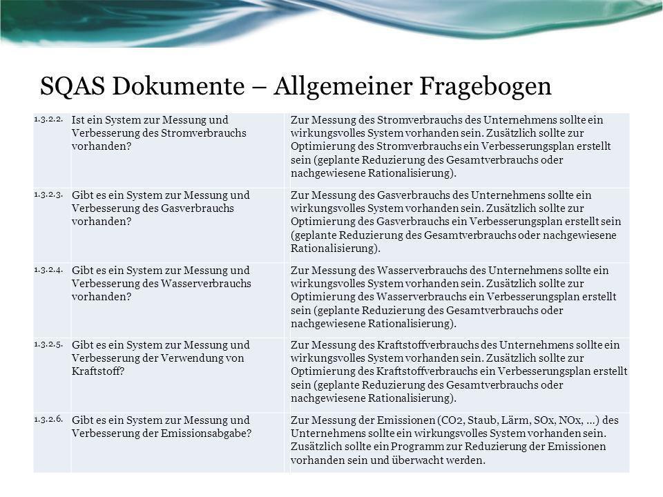 SQAS Dokumente – Allgemeiner Fragebogen 1. Management – Beispielfragen 1.3.2.2. Ist ein System zur Messung und Verbesserung des Stromverbrauchs vorhan