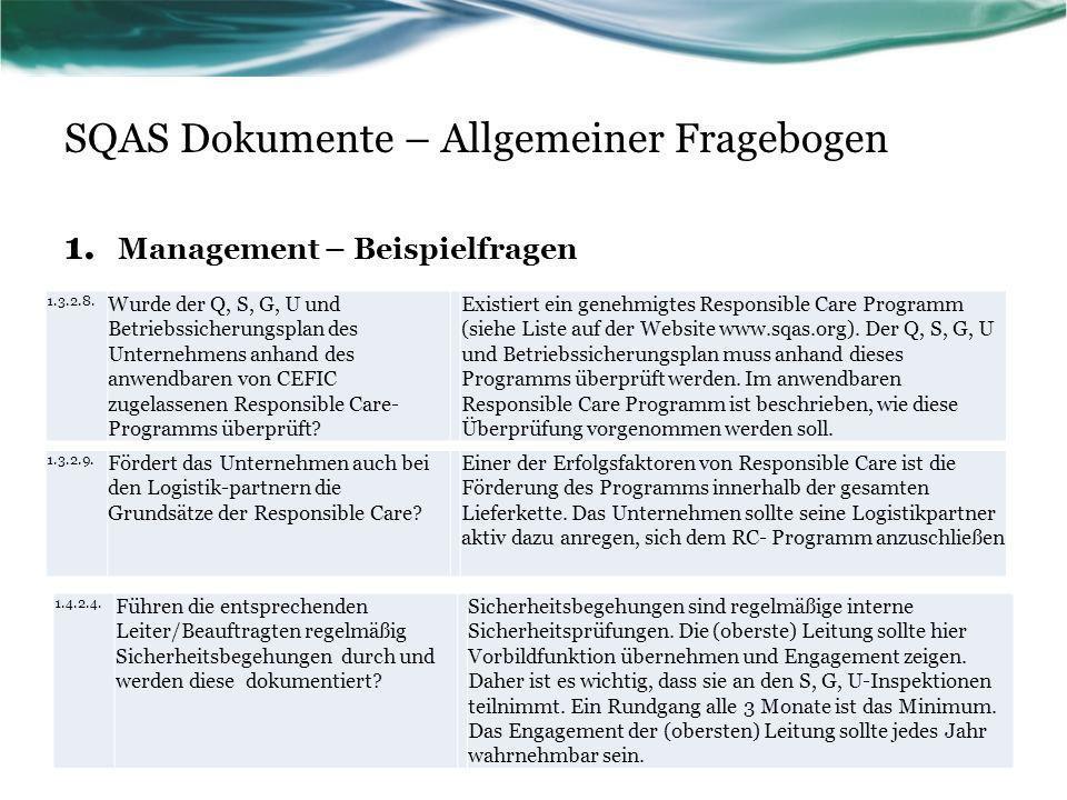 SQAS Dokumente – Allgemeiner Fragebogen 1. Management – Beispielfragen 1.3.2.8. Wurde der Q, S, G, U und Betriebssicherungsplan des Unternehmens anhan