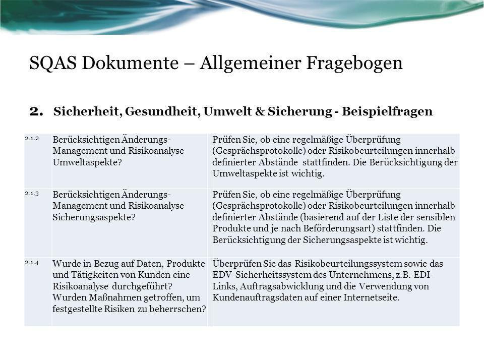 SQAS Dokumente – Allgemeiner Fragebogen 2. Sicherheit, Gesundheit, Umwelt & Sicherung - Beispielfragen 2.1.2 Berücksichtigen Änderungs- Management und