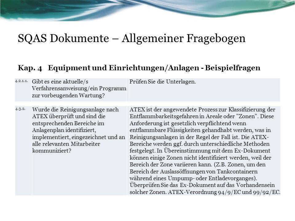SQAS Dokumente – Allgemeiner Fragebogen Kap. 4 Equipment und Einrichtungen/Anlagen - Beispielfragen 4.2.1.1. Gibt es eine aktuelle/s Verfahrensanweisu