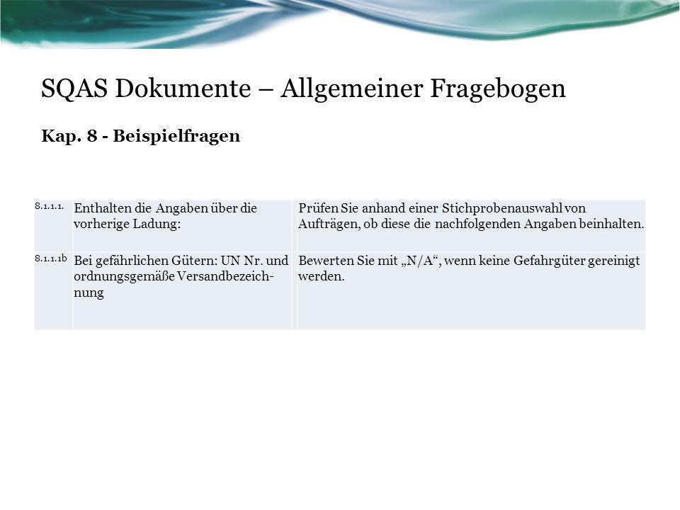SQAS Dokumente – Allgemeiner Fragebogen Kap. 8 - Beispielfragen 8.1.1.1. Enthalten die Angaben über die vorherige Ladung: Prüfen Sie anhand einer Stic