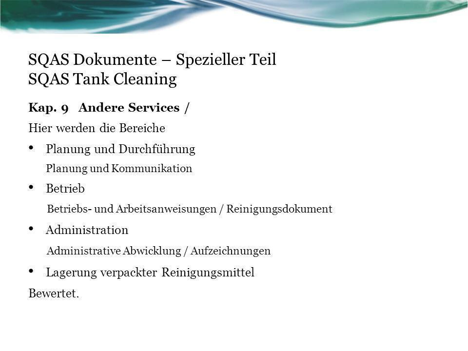 SQAS Dokumente – Spezieller Teil SQAS Tank Cleaning Kap. 9 Andere Services / Hier werden die Bereiche Planung und Durchführung Planung und Kommunikati