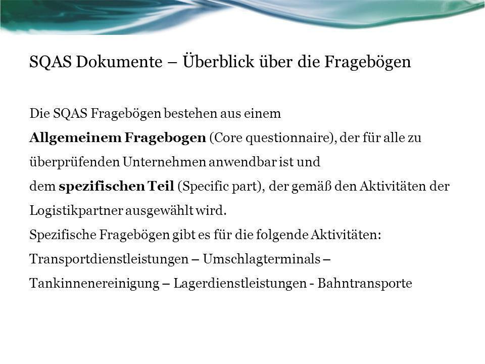 SQAS Dokumente – Allgemeiner Fragebogen Der allgemeine Fragebogen deckt die folgenden Themen ab: 1.