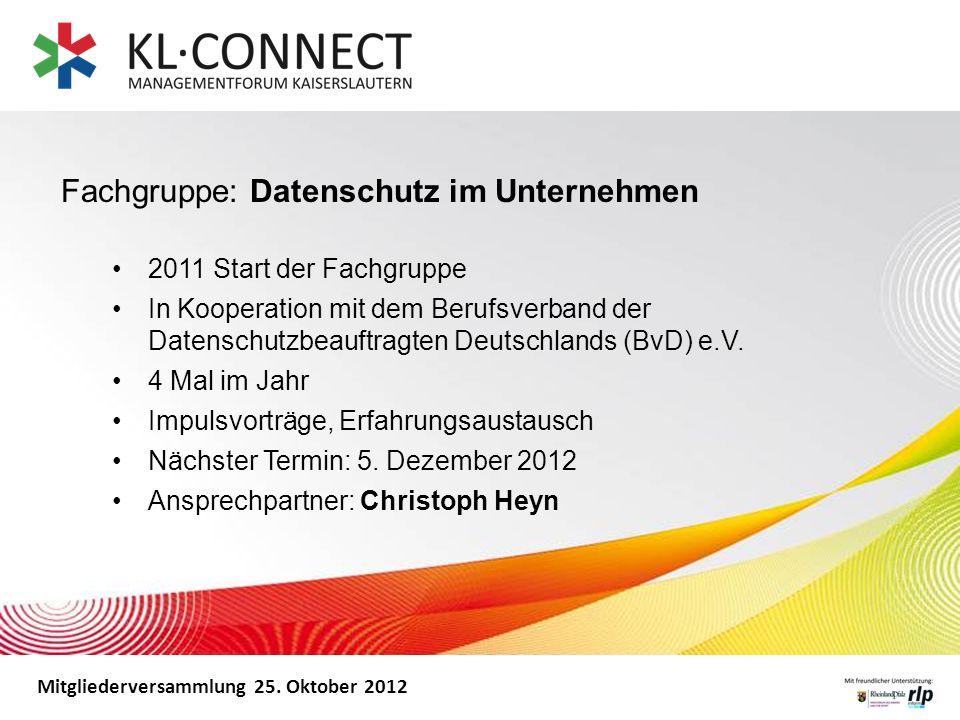 Mitgliederversammlung 25. Oktober 2012 2011 Start der Fachgruppe In Kooperation mit dem Berufsverband der Datenschutzbeauftragten Deutschlands (BvD) e
