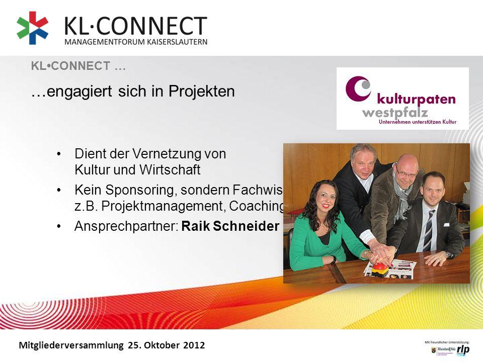 Mitgliederversammlung 25. Oktober 2012 Dient der Vernetzung von Kultur und Wirtschaft Kein Sponsoring, sondern Fachwissen und Arbeitskraft, z.B. Proje