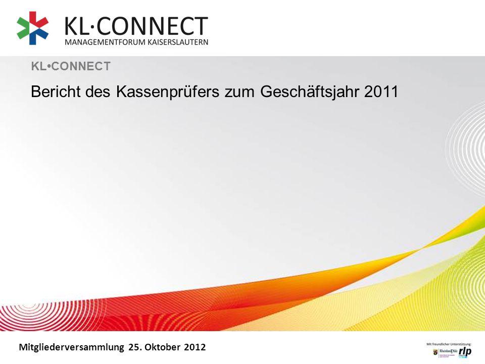 Mitgliederversammlung 25. Oktober 2012 KLCONNECT Bericht des Kassenprüfers zum Geschäftsjahr 2011