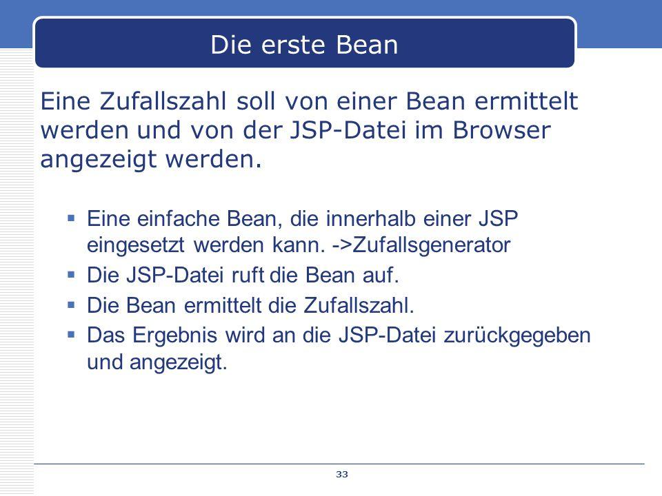 Eine Zufallszahl soll von einer Bean ermittelt werden und von der JSP-Datei im Browser angezeigt werden. Eine einfache Bean, die innerhalb einer JSP e