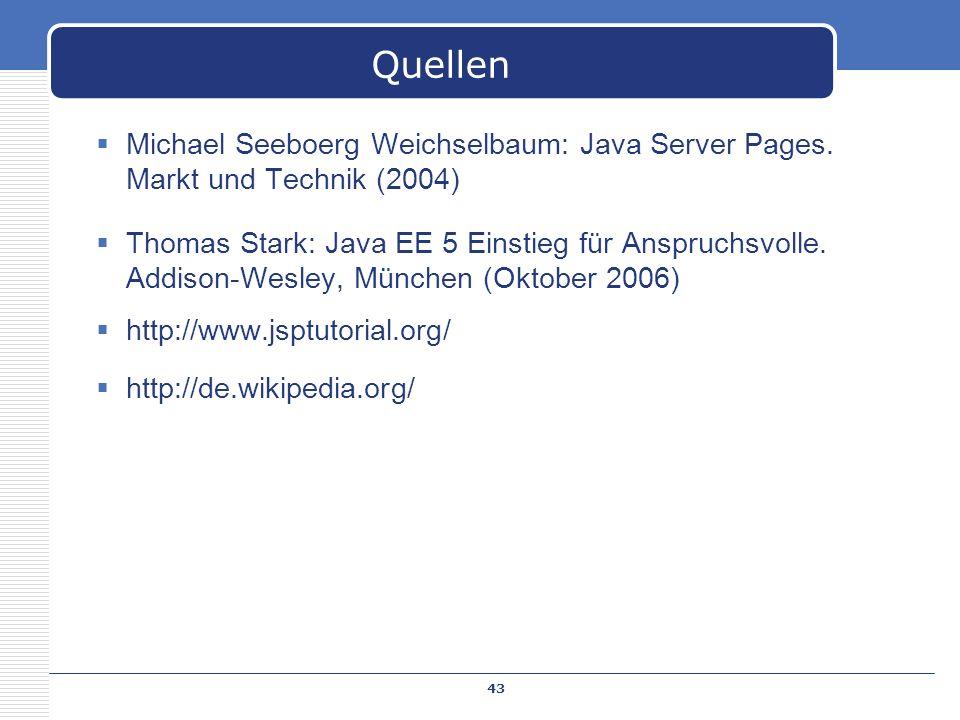 Michael Seeboerg Weichselbaum: Java Server Pages. Markt und Technik (2004) Thomas Stark: Java EE 5 Einstieg für Anspruchsvolle. Addison-Wesley, Münche
