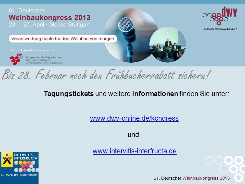 Tagungstickets und weitere Informationen finden Sie unter: www.dwv-online.de/kongress und www.intervitis-interfructa.de Bis 28.