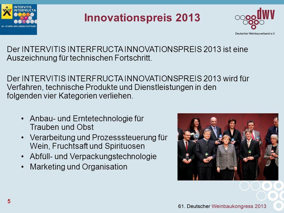 5 Der INTERVITIS INTERFRUCTA INNOVATIONSPREIS 2013 ist eine Auszeichnung für technischen Fortschritt.