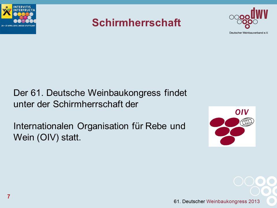 8 Verantwortung heute für den Weinbau von morgen Themen des Weinbaukongresses: Die gesamte Prozesskette, sowie Vermarktung, Weinrecht und Weinbaupolitik Kongressmotto