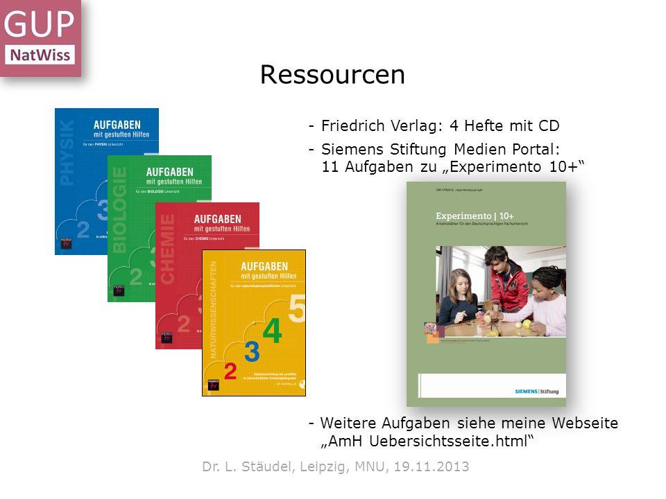 Ressourcen -Friedrich Verlag: 4 Hefte mit CD -Siemens Stiftung Medien Portal: 11 Aufgaben zu Experimento 10+ - Weitere Aufgaben siehe meine Webseite AmH Uebersichtsseite.html Dr.