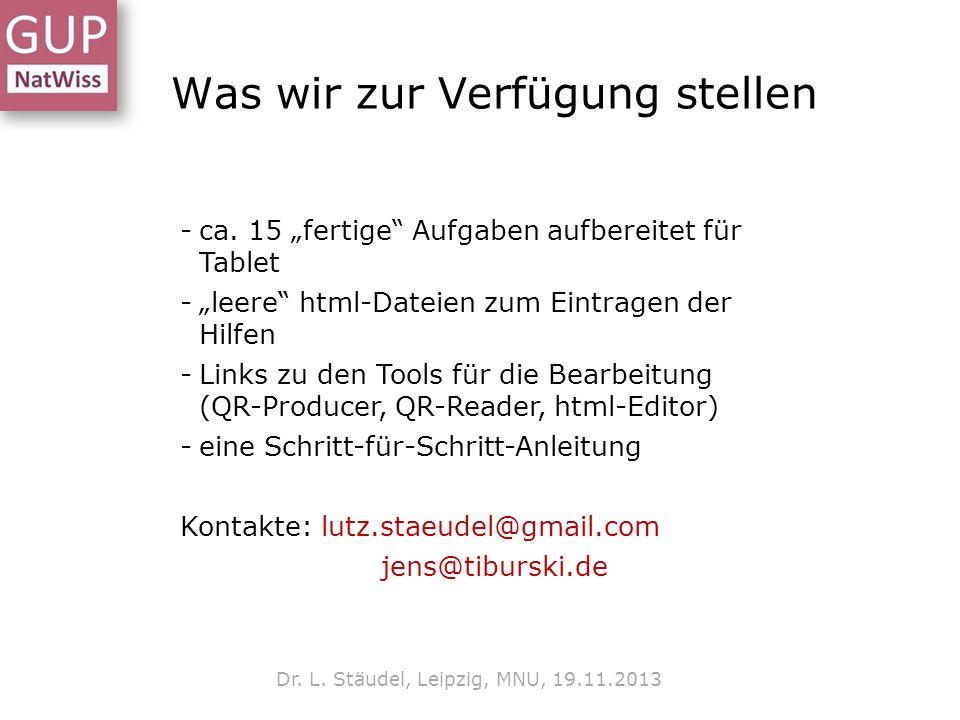 Was wir zur Verfügung stellen Dr.L. Stäudel, Leipzig, MNU, 19.11.2013 -ca.