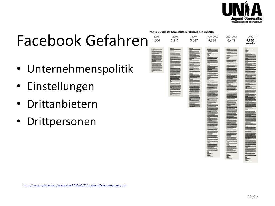 Facebook Gefahren Unternehmenspolitik Einstellungen Drittanbietern Drittpersonen 1 http://www.nytimes.com/interactive/2010/05/12/business/facebook-pri
