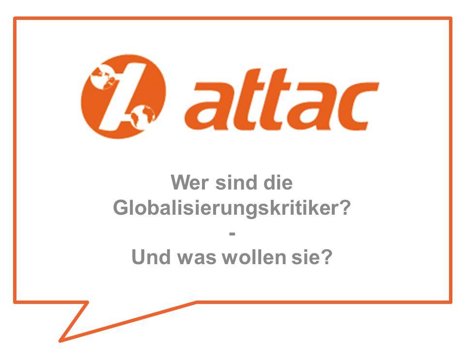 Wer sind die Globalisierungskritiker? - Und was wollen sie?