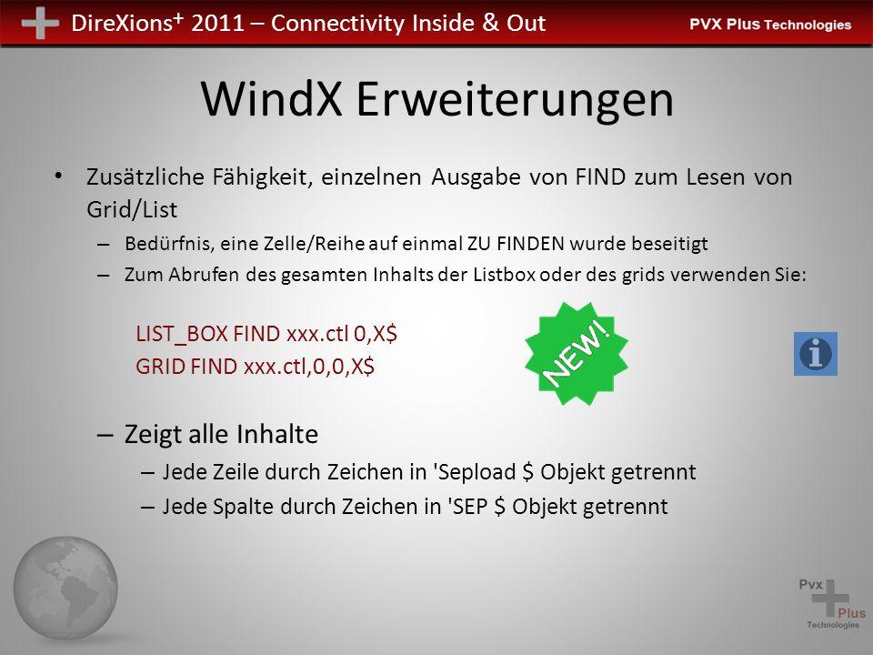 DireXions + 2011 – Connectivity Inside & Out WindX Erweiterungen Zusätzliche Fähigkeit, einzelnen Ausgabe von FIND zum Lesen von Grid/List – Bedürfnis