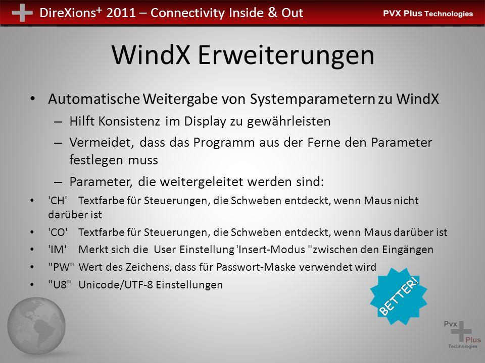 DireXions + 2011 – Connectivity Inside & Out WindX Erweiterungen Automatische Weitergabe von Systemparametern zu WindX – Hilft Konsistenz im Display z
