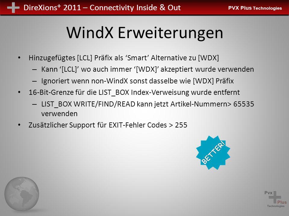 DireXions + 2011 – Connectivity Inside & Out WindX Erweiterungen Hinzugefügtes [LCL] Präfix als Smart Alternative zu [WDX] – Kann [LCL] wo auch immer