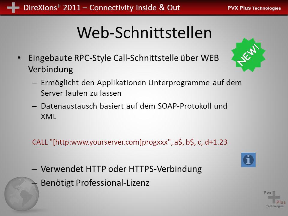 DireXions + 2011 – Connectivity Inside & Out Web-Schnittstellen Eingebaute RPC-Style Call-Schnittstelle über WEB Verbindung – Ermöglicht den Applikati