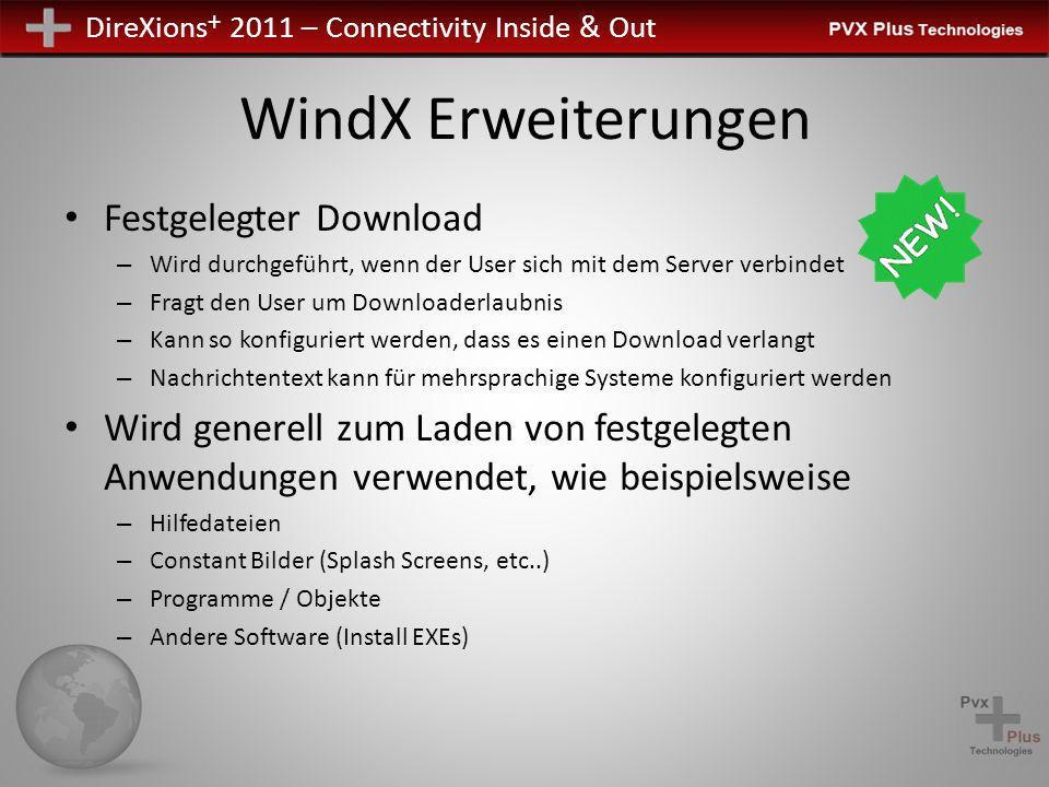 DireXions + 2011 – Connectivity Inside & Out WindX Erweiterungen Festgelegter Download – Wird durchgeführt, wenn der User sich mit dem Server verbinde