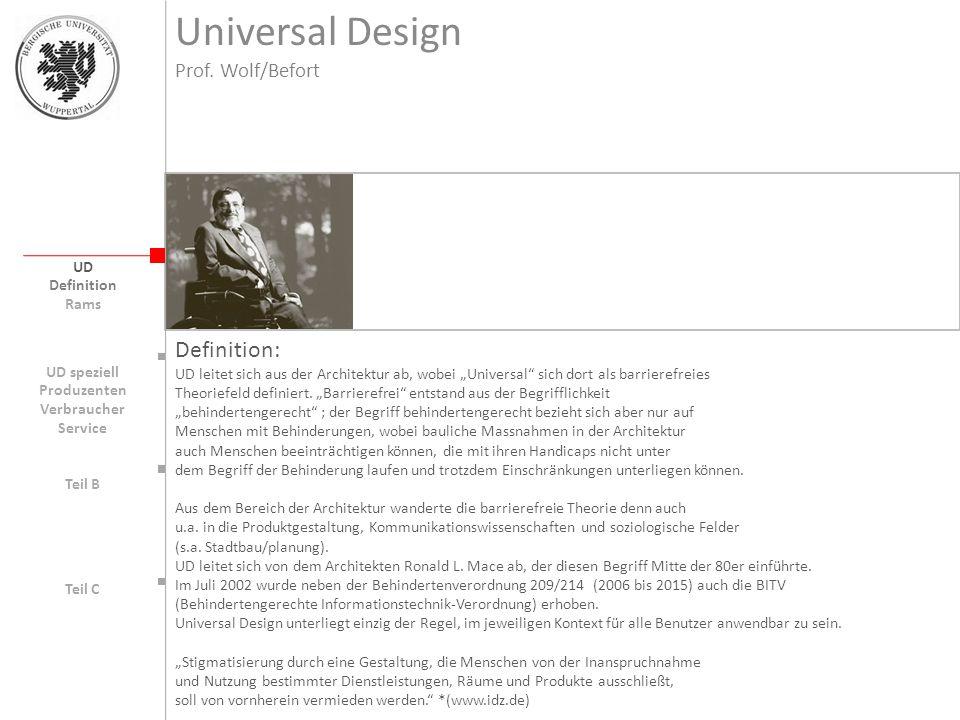Universal Design UD Definition: Die Definition von Barrierefreiheit aus dem Bundesbehindertengleichstellungsgesetz, welches mit 1.1.2006, mit einer Übergangsfrist im Altbestand bis Ende 2015, in Kraft getreten ist.